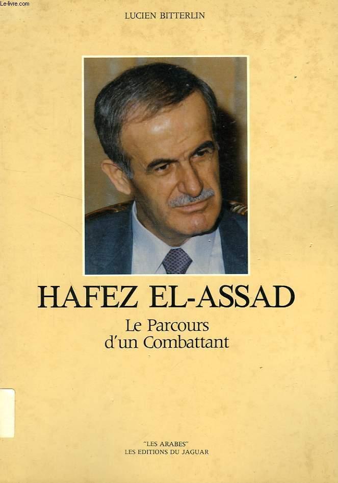 HAFEZ EL-ASSAD, LE PARCOURS D'UN COMBATTANT