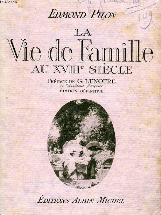 LA VIE DE FAMILLE AU XVIIIe SIECLE