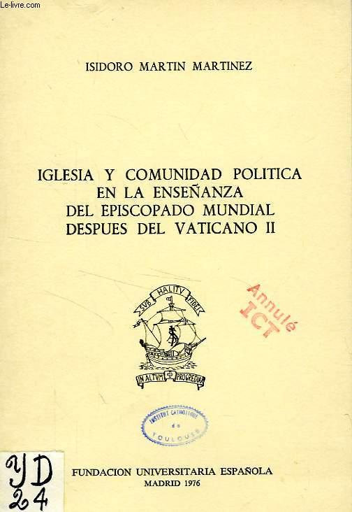IGLESIA Y COMUNIDAD POLITICA EN LA ENSEÑANZA DEL EPISCOPADO MUNDIAL DESPUES DEL VATICANO II
