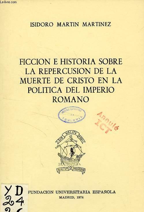 FICCION E HISTORIA SOBRE LA REPERCUSION DE LA MUERTE DE CRISTO EN LA POLITICA DEL IMPERO ROMANO