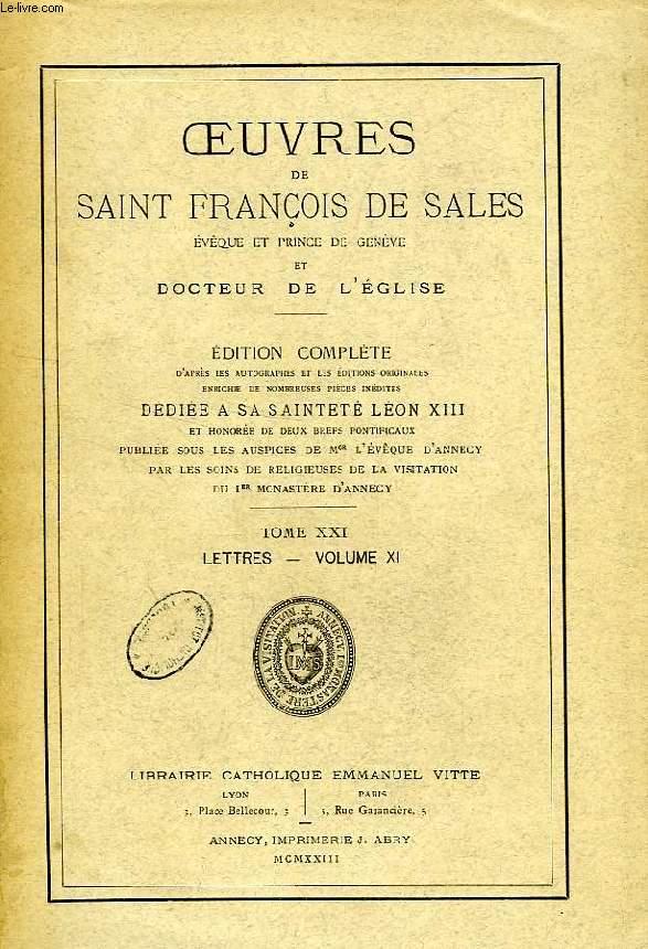 OEUVRES DE SAINT FRANCOIS DE SALES, EVEQUE ET PRINCE DE GENEVE ET DOCTEUR DE L'EGLISE, TOME XXI, LETTRES, VOLUME XI