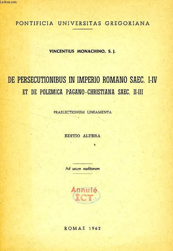 DE PERSECUTIONIBUS IN IMPERIO ROMANO SAEC. I-IV ET DE POLEMICA PAGANO-CHRISTIANA SAEC. II-III, PRAELECTIONUM LINEAMENTA