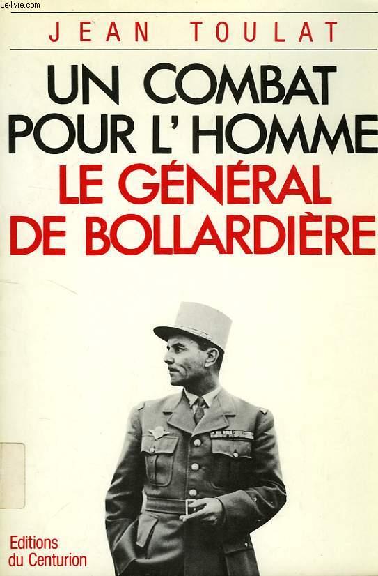 UN COMBAT POUR L'HOMME, LE GENERAL DE BOLLARDIERE