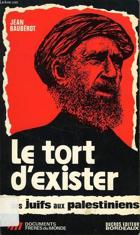 LE TORT D'EXISTER, DES JUIFS AUX PALESTINIENS