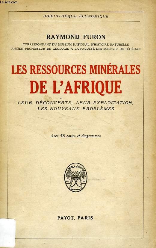 LES RESSOURCES MINERALES DE L'AFRIQUE, LEUR DECOUVERTE, LEUR EXPLOITATION, LES NOUVEAUX PROBLEMES