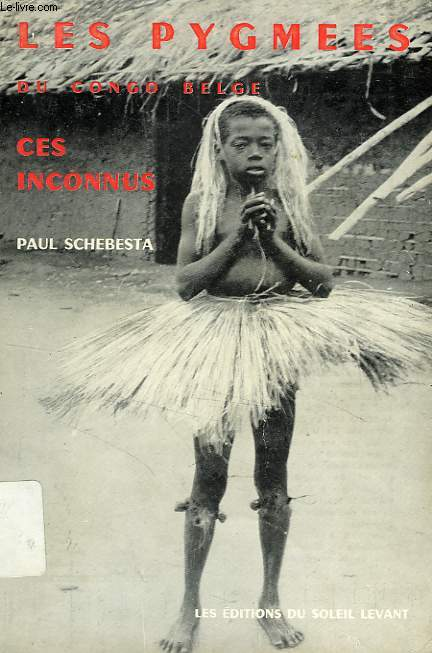 LES PYGMEES DU CONGO BELGE, CES INCONNUS