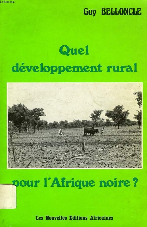 QUEL DEVELOPPEMENT RURAL POUR L'AFRIQUE NOIRE ?
