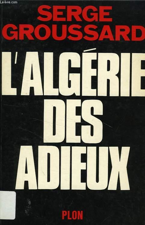 L'ALGERIE DES ADIEUX