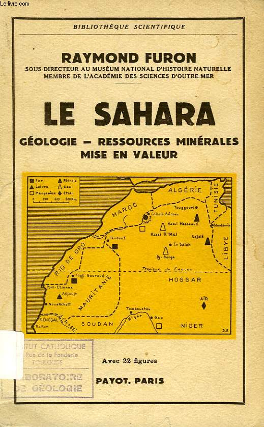 LE SAHARA, GEOLOGIE, RESSOURCES MINERALES, MISE EN VALEUR