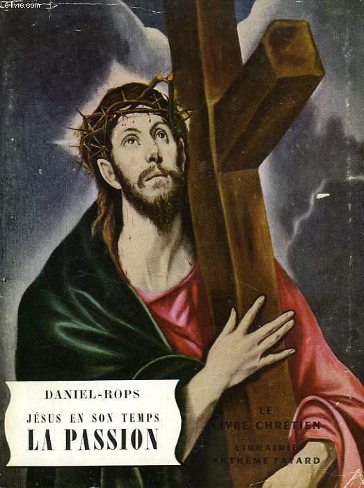 JESUS EN SON TEMPS, LA PASSION