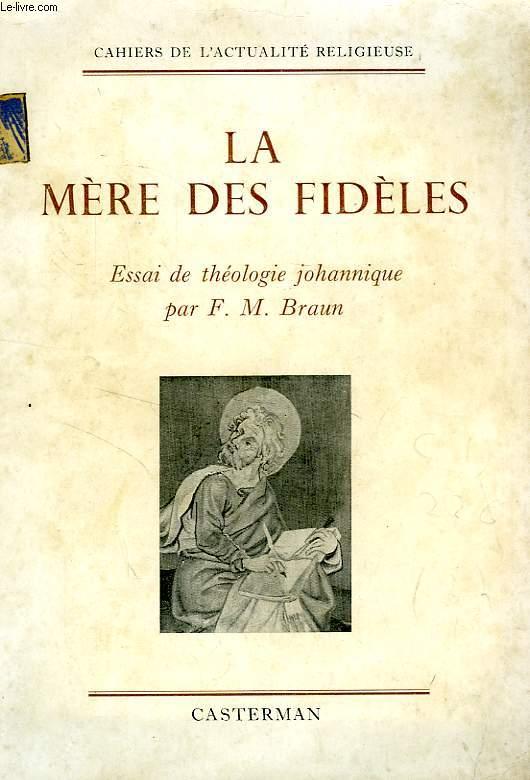 LA MERE DES FIDELES, ESSAI DE THEOLOGIE JOHANNIQUE