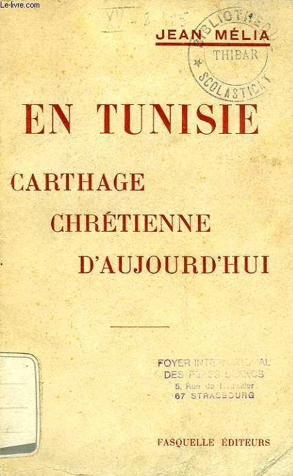 EN TUNISIE, CARTHAGE CHRETIENNE D'AUJOURD'HUI