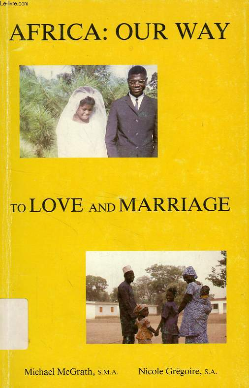 AFRICA, OUR WAY TO LOVE AND MARRIAGE