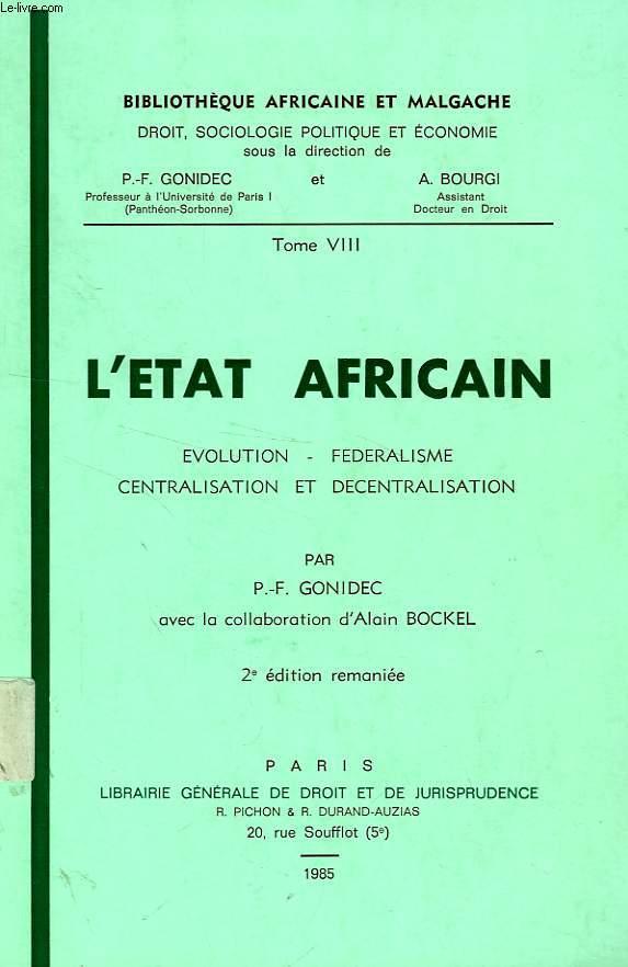 L'ETAT AFRICAIN, EVOLUTION, FEDERALISME, CENTRALISATION ET DECENTRALISATION