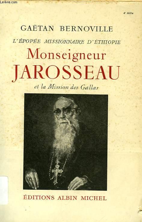 L'EPOPEE MISSIONNAIRE D'ETHIOPIE, MONSEIGNEUR JAROSSEAU ET LA MISSION DES GALLAS