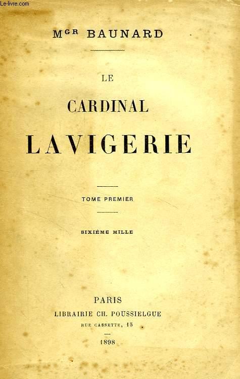 LE CARDINAL LAVIGERIE, TOME I