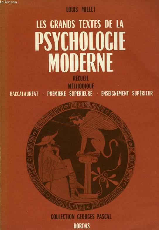 LES GRANDS TEXTES DE LA PSYCHOLOGIE MODERNE, RECUEIL METHODIQUE A L'USAGE DES CANDIDATS, BACCALAUREAT, 1re SUPERIEURE, ENSEIGNEMENT SUPERIEUR