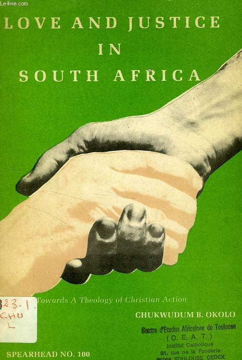 SPEARHEAD N° 100, LOVE AND JUSTICE IN SOUTH AFRICA (TOWARDS A THEOLOGY OF CHRISTIAN ACTION)
