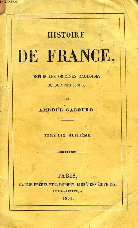 HISTOIRE DE FRANCE DEPUIS LES ORIGINES GAULOISES JUSQU'A NOS JOURS, TOME XVIII (1783-1792)