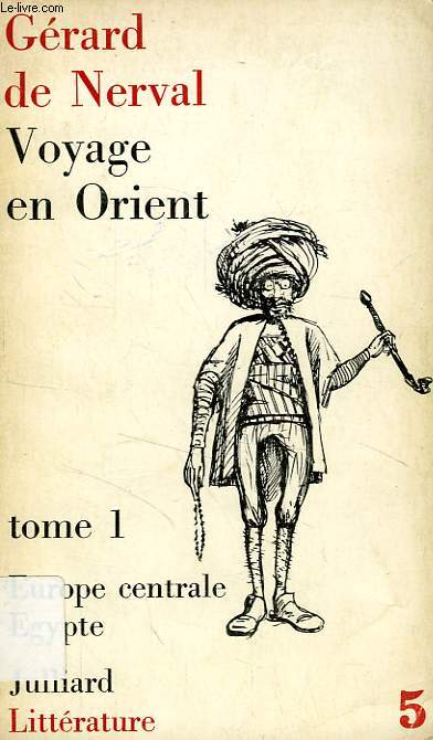VOYAGE EN ORIENT, TOME I, EUROPE CENTRALE EGYPTE
