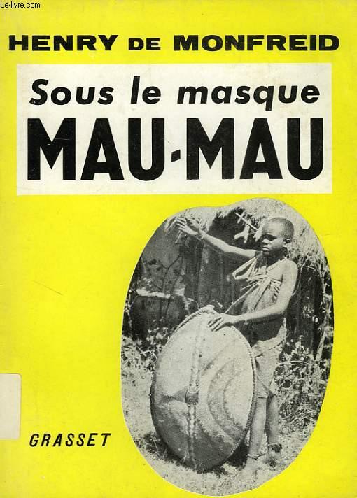 SOUS LE MASQUE MAU-MAU
