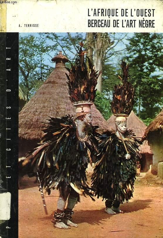 L'AFRIQUE DE L'OUEST BERCEAU DE L'ART NEGRE