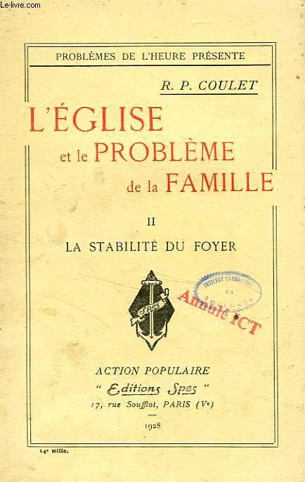 L'EGLISE ET LE PROBLEME DE LA FAMILLE, TOME II, LA STABILITE DU FOYER