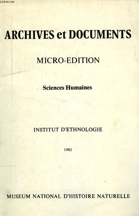 ARCHIVES ET DOCUMENTS MICRO-EDITION, SCIENCES HUMAINES, INSTITUT D'ETHNOLOGIE