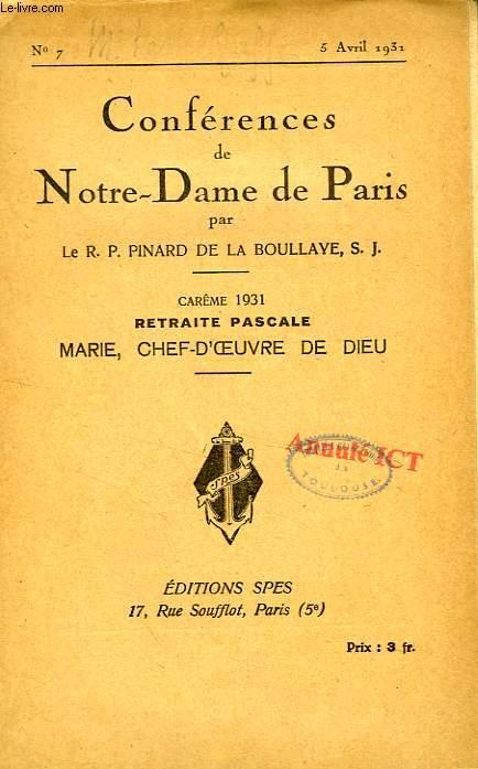 CONFERENCES DE NOTRE-DAME DE PARIS, N° 7, AVRIL 1931, MARIE, CHEF-D'OEUVRE DE DIEU