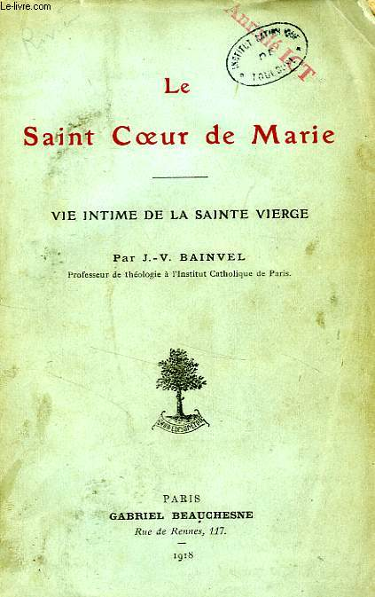 LE SAINT COEUR DE MARIE, VIE INTIME DE LA SAINTE VIERGE