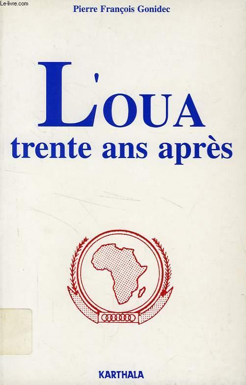 L'OUA, TRENTE ANS APRES, L'UNITE AFRICAINE A L'EPREUVE
