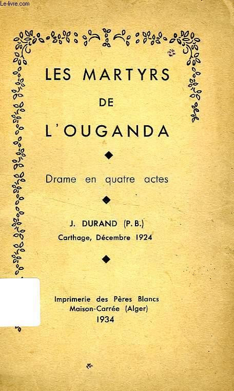 LES MARTYRS DE L'OUGANDA, DRAME EN 4 ACTES