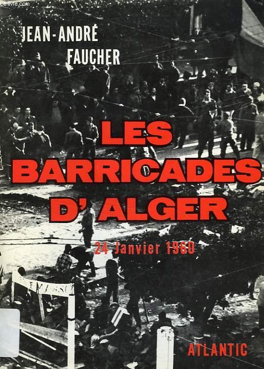 LES BARRICADES D'ALGER, 24 JANVIER 1960