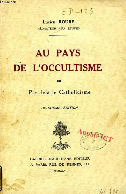 AU PAYS DE L'OCCULTISME, OU PAR DELA LE CATHOLICISME