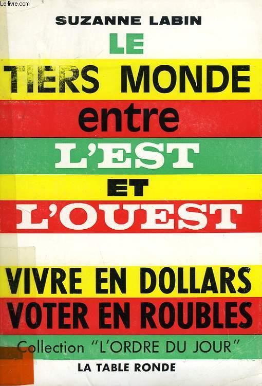 LE TIERS MONDE ENTRE L'EST ET L'OUEST, VIVRE EN DOLLARS, VOTER EN ROUBLES