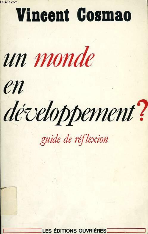 UN MONDE EN DEVELOPPEMENT ?, GUIDE DE REFLEXION