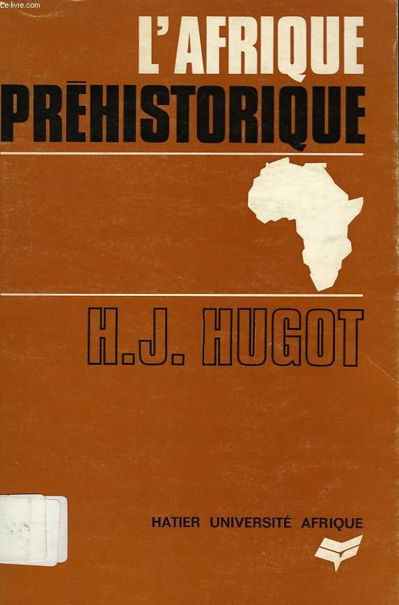 L'AFRIQUE PREHISTORIQUE