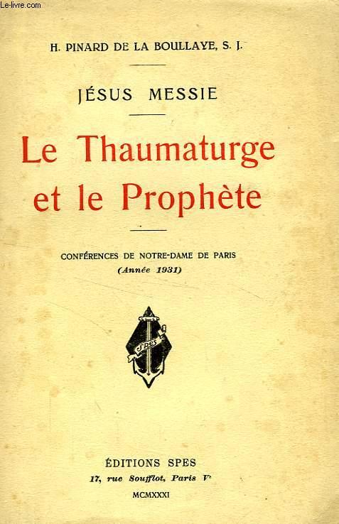 JESUS MESSIE, LE THAUMATURGE ET LE PROPHETE