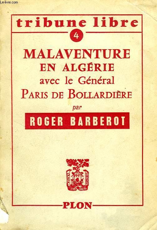 MALAVENTURE EN ALGERIE AVEC LE GENERAL PARIS DE BOLLARDIERE