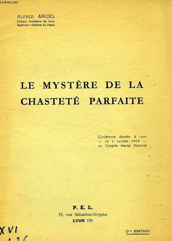 LE MYSTERE DE LA CHASTETE PARFAITE