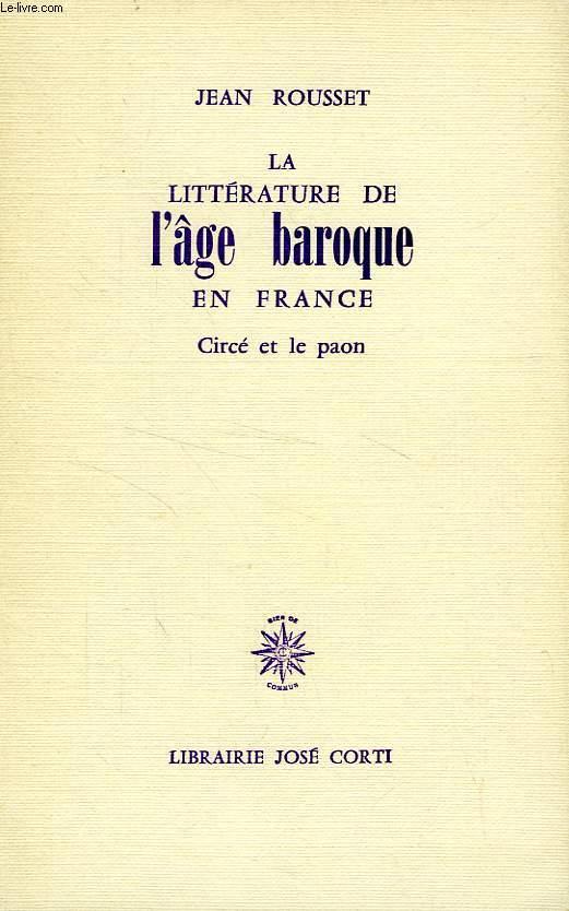 LA LITTERATURE DE L'AGE BAROQUE EN FRANCE, CIRCE ET LE PAON