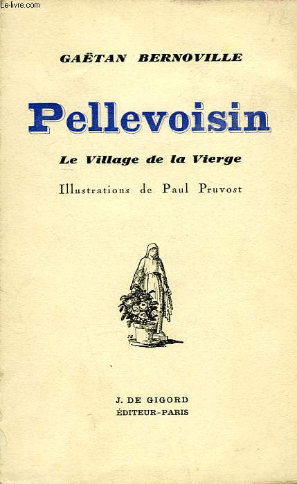 PELLEVOISIN, LE VILLAGE DE LA VIERGE