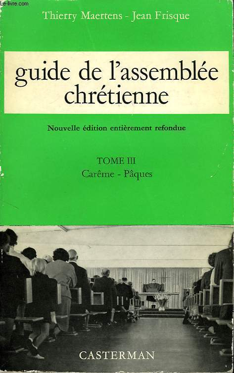 GUIDE DE L'ASSEMBLEE CHRETIENNE, TOME III, CAREME, PAQUES
