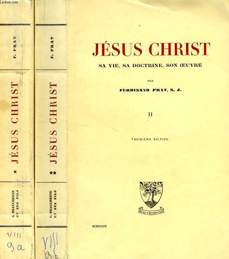 JESUS CHRIST, SA VIE, SA DOCTRINE, SON OEUVRE, 2 TOMES