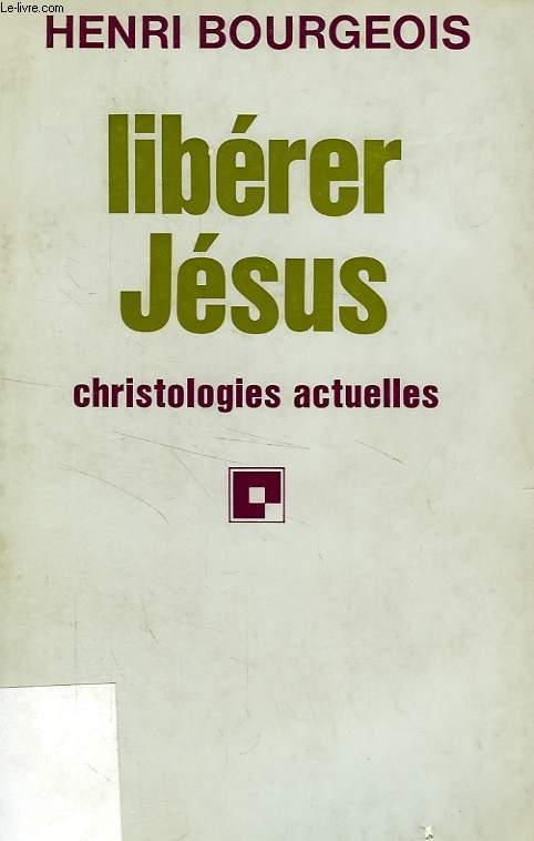 LIBERER JESUS, CHRISTOLOGIES ACTUELLES