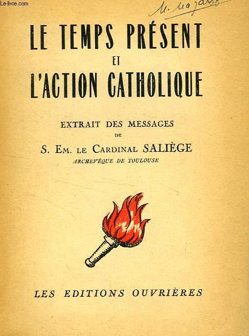LE TEMPS PRESENT ET L'ACTION CATHOLIQUE
