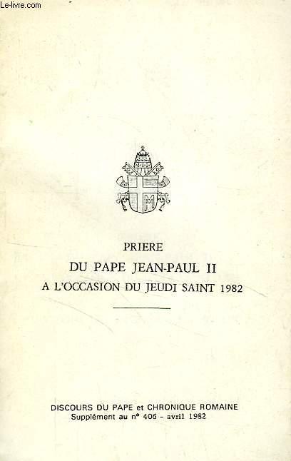 PRIERE DU PAPE JEAN-PAUL II A L'OCCASION DU JEUDI SAINT 1982