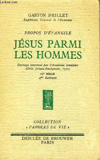 PROPOS D'EVANGILE, JESUS PARMI LES HOMMES