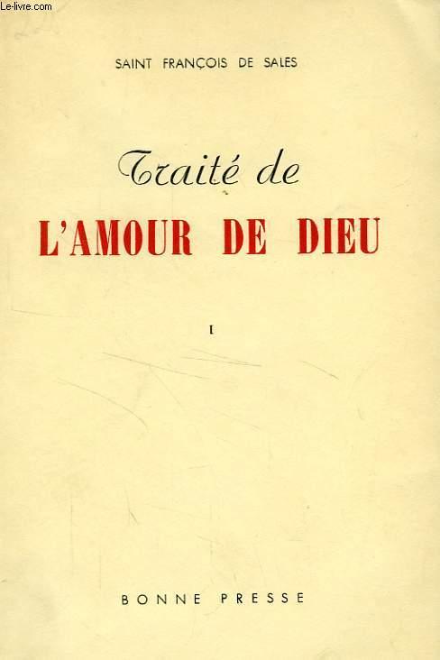 TRAITE DE L'AMOUR DE DIEU, TOME I