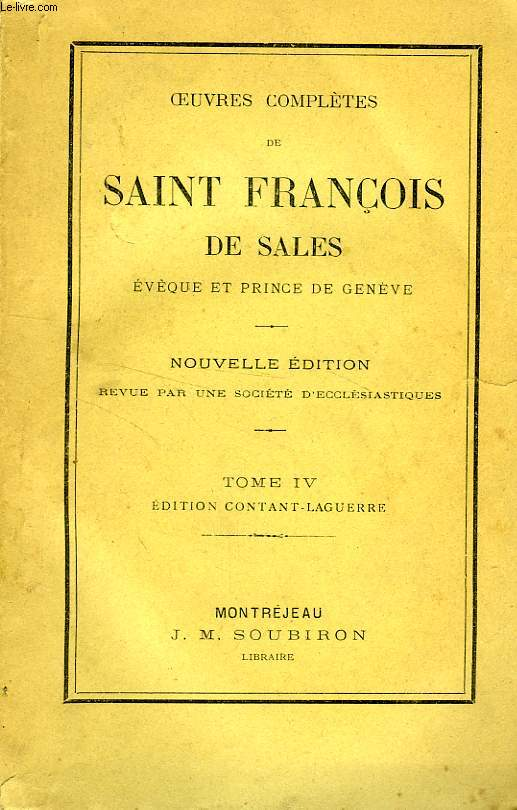 OEUVRES COMPLETES DE SAINT FRANCOIS DE SALES, TOME IV